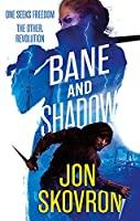 Bane and Shadow: Book Two of Empire of Storms