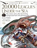 20,000 Leagues Under the Sea: Jules Verne's Classic Tale (Eyewitness Classics)