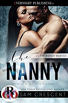 The Nanny (Curvy Women Wanted Book 4) by [Crescent, Sam]