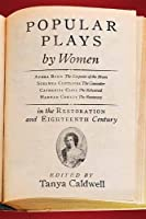 Popular Plays by Women in the Restoration and Eighteenth Century