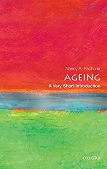 Ageing: A Very Short Introduction (Very Short Introductions) by [Pachana, Nancy A.]
