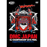 DMC JAPAN DJ CHAMPIONSHIP 2015 FINAL  supported by KANGOL [DVD]