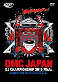 KANGOL DMC JAPAN DJ CHAMPIONSHIP 2015 FINAL  supported by KANGOL [DVD]