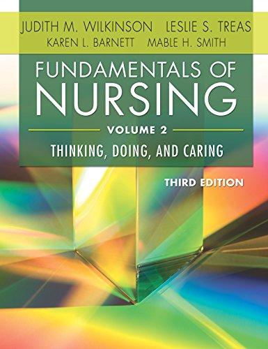 Download Fundamentals of Nursing: Thinking, Doing, and Caring 0803640765