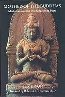 Mother of the Buddhas: Meditation on the Prajnaparamita Sutra
