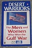 DESERT WARRIORS: MEN AND WOMEN WHO WON THE PERSIAN GULF WAR