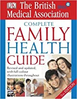 BMA Complete Family Health Guide (British Medical Association)