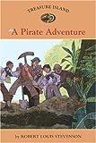 A Pirate Adventure (Easy Reader Classics: Treasue Island)