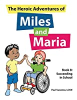 The Heroic Adventures of Miles and Maria Book 8: Succeeding in School