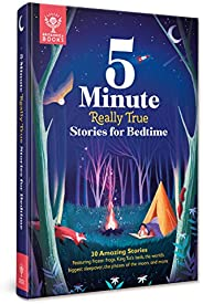 5-Minute Really True Stories for Bedtime: 30 Amazing Stories: Featuring Frozen Frogs, King Tut's Beds, the