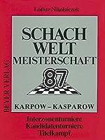 Schachweltmeisterschaft 1987 Karpow - Kasparow: Interzonenturniere - Kandidatenturniere - Titelkampf