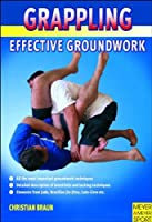 Grappling: Effective Groundwork Techniques