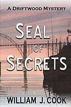 Seal of Secrets: A Driftwood Mystery (The Driftwood Mysteries Book 1) by [Cook, William]