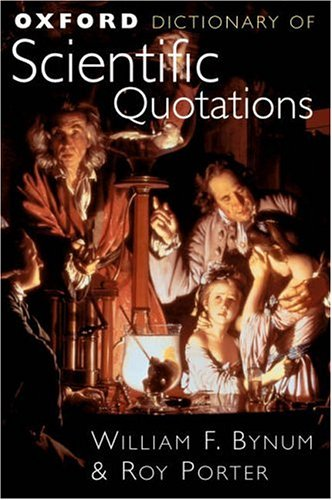 Download Oxford Dictionary Of Scientific Quotations (The Oxford Reference Collection) 0198584091
