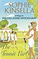 The Tennis Party by Sophie Kinsella(2011-07-04)