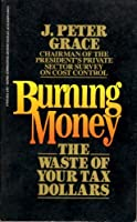 Burning Money: the Waste of Your Tax Dollars [並行輸入品]