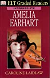 Dk ELT Graded Readers - Intermediate: Amelia Earhart
