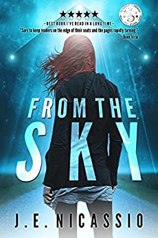 From The Sky (Beyond Moondust Trilogy Book 1) by [Nicassio, J E]