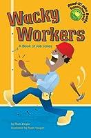 Wacky Workers: A Book Of Job Jokes (Read-It! Joke Books)