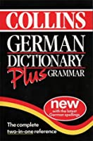 German Dictionary Plus Grammar (Collins Dictionary and Grammar)