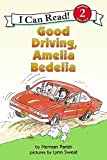 Good Driving, Amelia Bedelia (I Can Read Level 2)