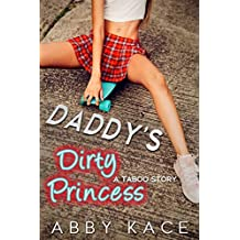 Daddy's Dirty Princess: A Taboo Story (Taboo House Book 1)