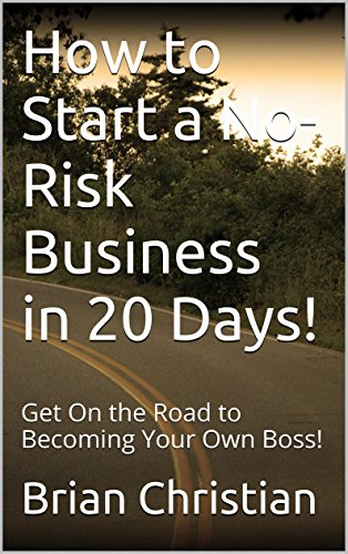 Download Work From Home!: Start a No-Risk Business in 20 Days! (English Edition) B00Z7TVYPE