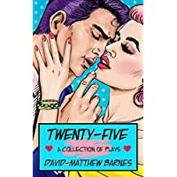 Twenty-Five: A Collection of Plays (English Edition)