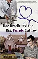 Doc Brodie and the Big, Purple, Cat Toy
