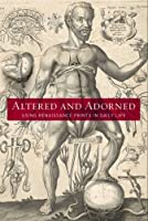 Altered and Adorned: Using Renaissance Prints in Daily Life by Suzanne Karr Schmidt Kimberly Nichols(2011-06-07)