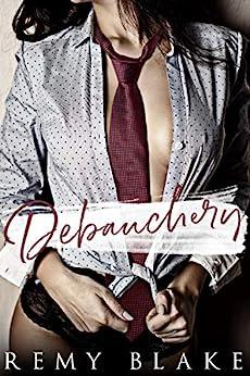Debauchery (King University Book 3) by [Blake, Remy]