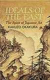 Ideals of the East: The Spirit of Japanese Art (Dover Books on Art, Art History) 画像