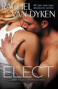 Elect (Eagle Elite) by [Van Dyken, Rachel]