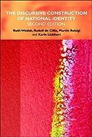 The Discursive Construction of National Identity by Ruth Wodak Rudolf de Cillia Martin Reisigl Karin Liebhart(2009-01-19)