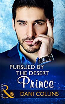 Pursued By The Desert Prince (Mills & Boon Modern) (The Sauveterre Siblings, Book 1) by [Collins, Dani]