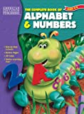 The Complete Book of Alphabet & Numbers (The Complete Book Series)
