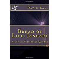 Bread of Life: January; a Lay View of Bible Quotes