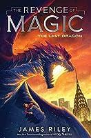 The Last Dragon (2) (The Revenge of Magic)