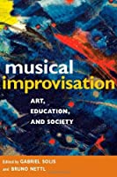 Musical Improvisation: Art, Education, and Society by Unknown(2009-07-24)