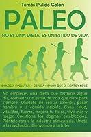 Paleo: no es una dieta es un estilo de vida: Biolog?a evolutiva + ciencia = salud que se siente y se ve (Spanish Edition) [並行輸入品]