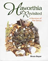Haworthia Revisited: A Revision of the Genus