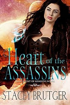 Heart of the Assassins (An Academy of Assassins Novel Book 2) by [Brutger, Stacey]