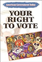 American Government Today: Your Right to Vote 2001 (Steck-vaughn American Government Today)