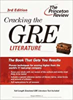 Cracking the GRE Literature, 3rd Edition (Cracking the Gre: Literature, 3rd ed)