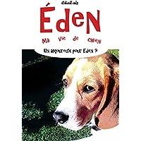 Un amoureux pour Eden ? (Eden, ma vie de chien. t. 4) (French Edition)