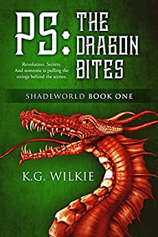 P.S. The Dragon Bites (Shadeworld Book 1) by [Wilkie, K.G. ]