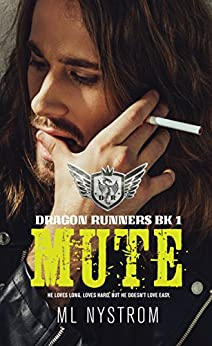 Mute: Motorcycle Club Romance (Dragon Runners Book 1) by [Nystrom, ML]