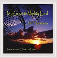 My Great & Mighty Lord