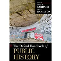 The Oxford Handbook of Public History (Oxford Handbooks)