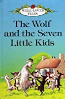 Wolf and the Seven Little Kids (Well loved tales grade 2)
